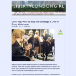 Liberty London Girl: What It's Really Like Backstage at Fashion Week (October 2010)
